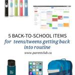 5 back to school items for teens/tweens getting back into routines