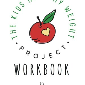 Kids Healthy Weight Project Workbook