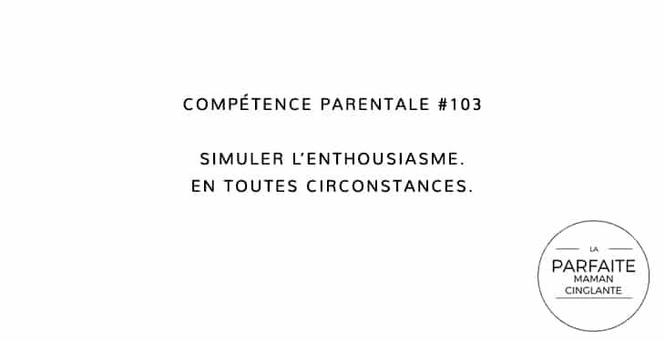 COMPTENCE PARENTALE 103 ENTHOUSIASME