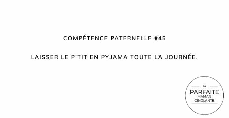 COMPÉTENCE PATERNELLE 45 PYJAMA