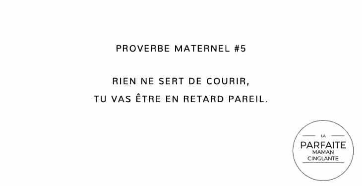 PROVERBE MATERNEL 5 COURIR