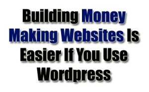 build money making websites with wordpress
