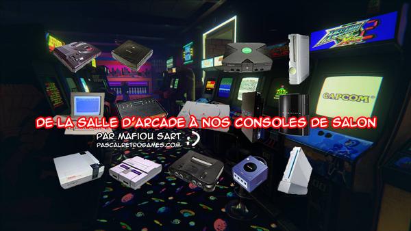 De la salle d'arcade à nos Consoles de salon (Switch plate-forme)