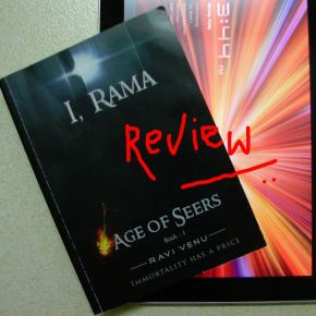 Immortality comes with a heavy price. Review of 'I, Rama. Age of Seers.'