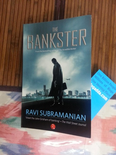 The Bankster... written by Ravi Subramanian