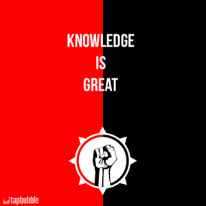 Knowledge is great