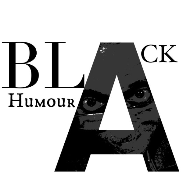 Black humour as an artwork