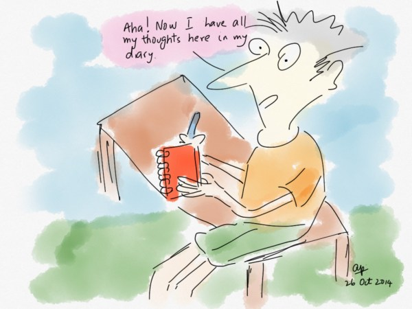 Please read my diary. Diary-writing helps thoughts and ideas from fading away.