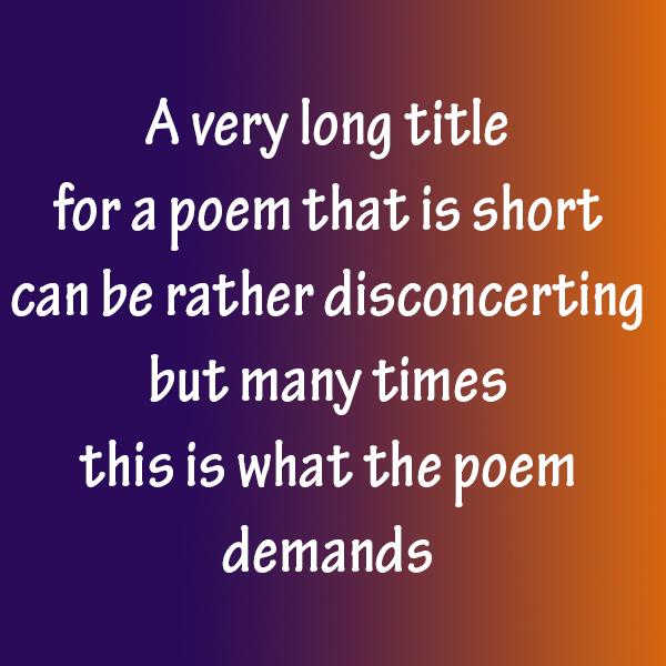 Long title for a short poem