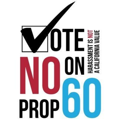 """Proposition 60 Would Further Drive Adult Entertainment Industry Underground"" #NoProp60"