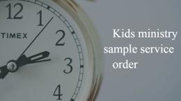kids ministry sample service order