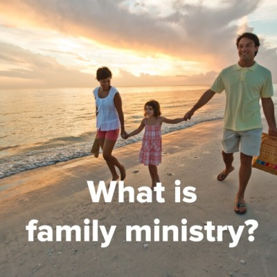 what is family ministry 2