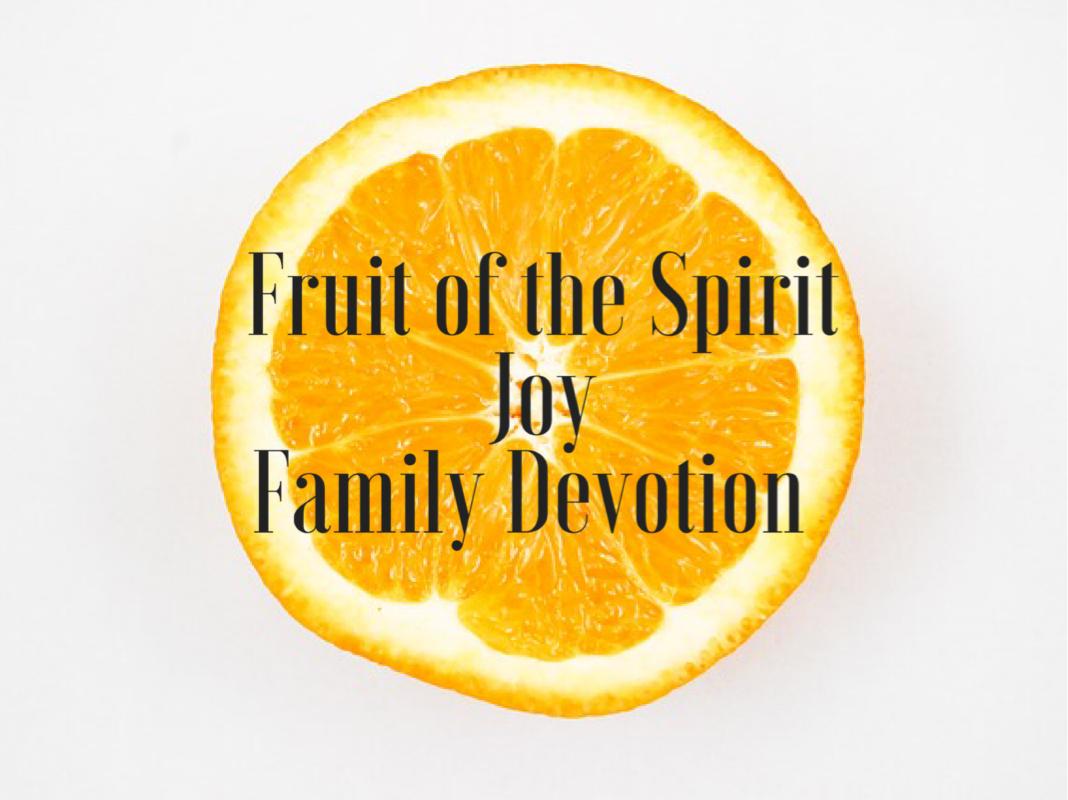 Fruit of the Spirit JOY : Family Devotion