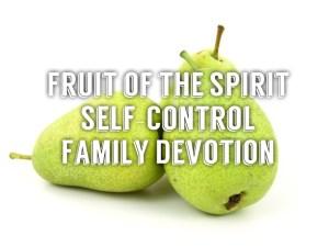fruit of the spirit self control