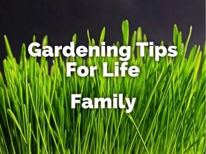 gardening tips for life family