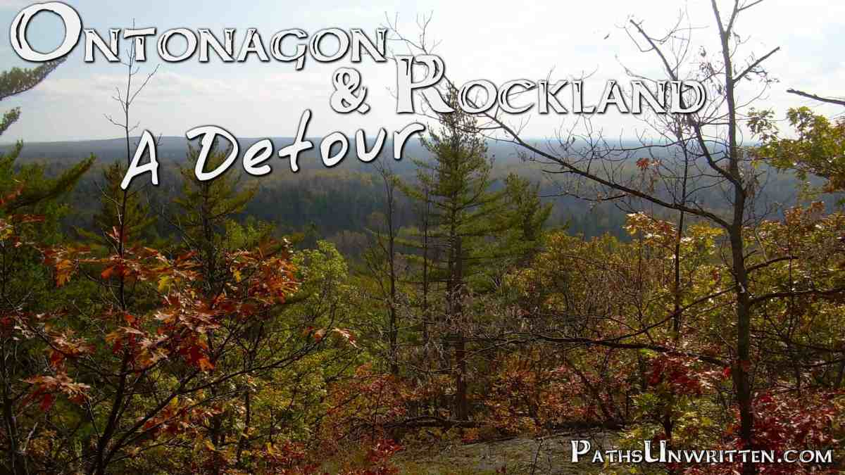 Ontonagon and Rockland:  A Detour