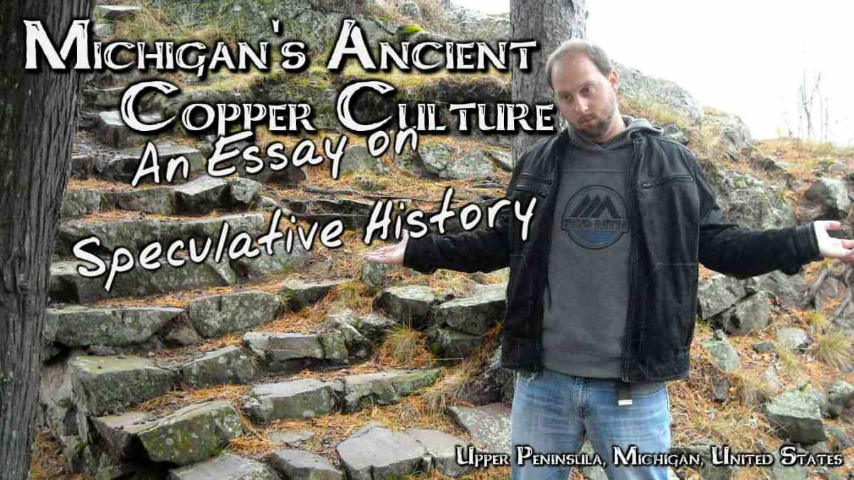 Michigan's Ancient Copper Culture: An Essay on Speculative History