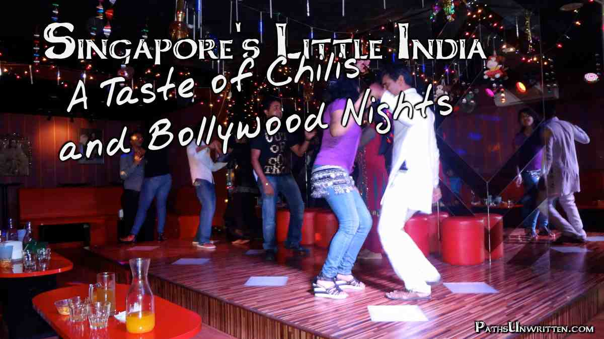 Singapore's Little India:  A Taste of Chilis and Bollywood Nights