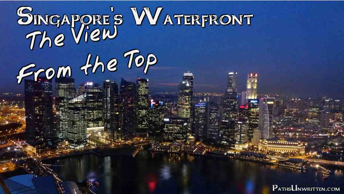 Singapore's Waterfront:  The View From the Top