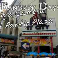 The Bangkok Days:  Fixing a Camera at Pantip Plaza