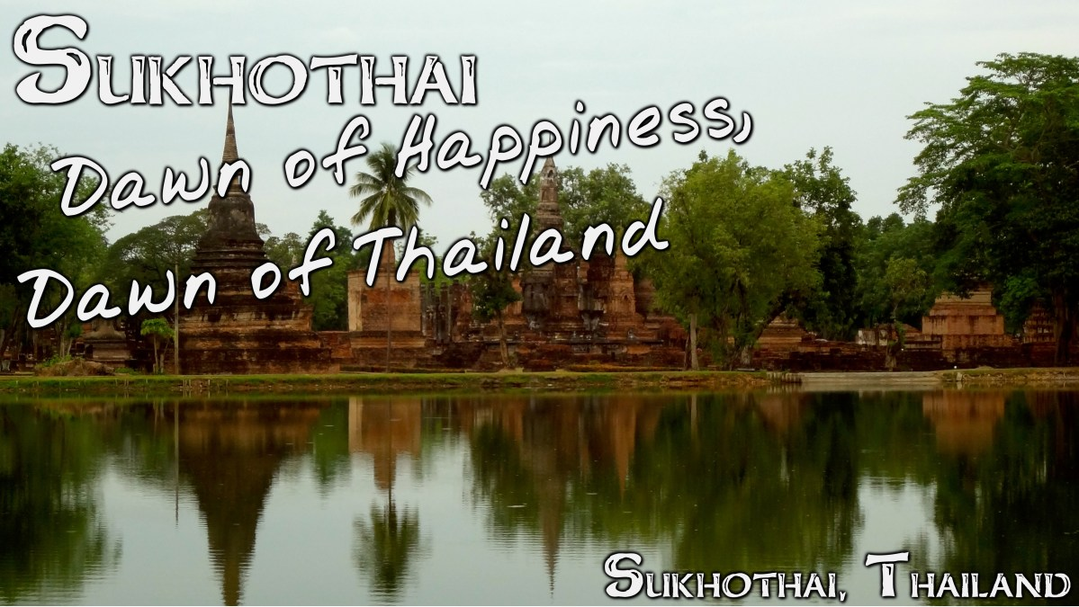 Sukhothai:  Dawn of Happiness, Dawn of Thailand