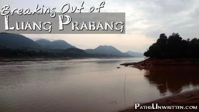 Breaking Out of Luang Prabang