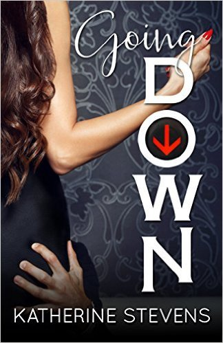 Book cover, Going Down, by Katherine Stevens - on sale this week