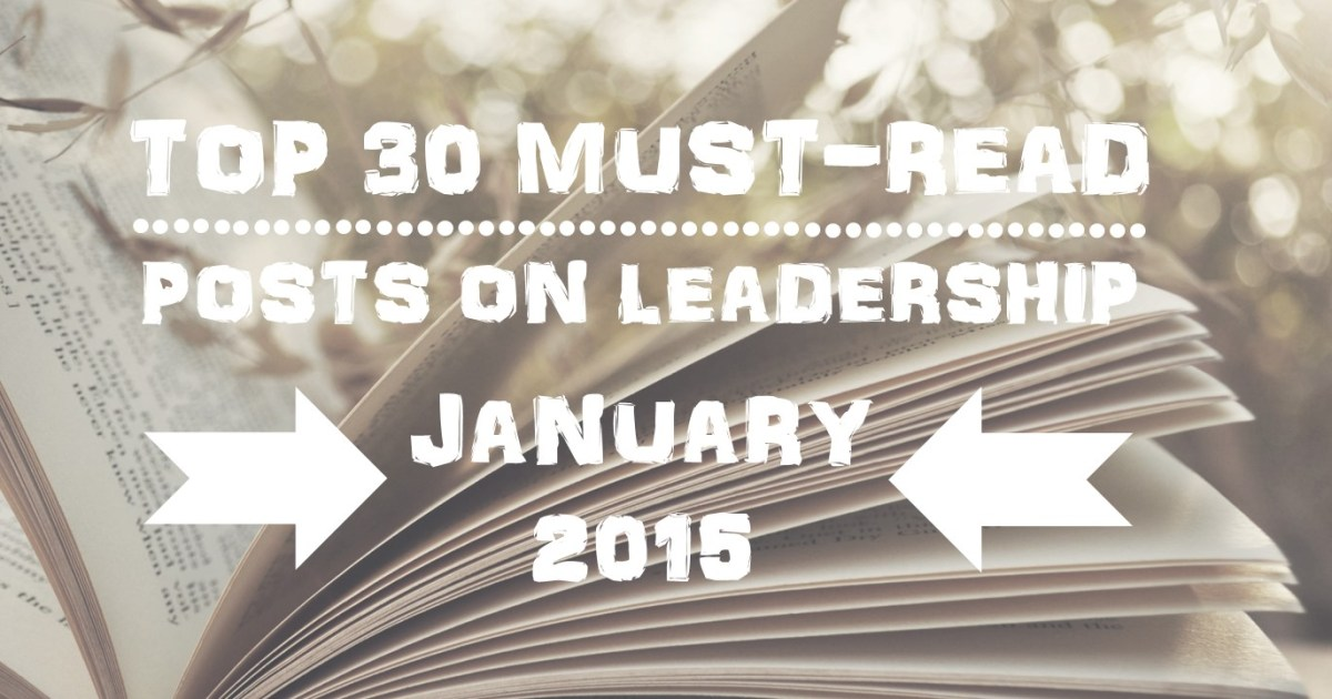 Top 30 Must-Read Posts on Leadership | January 2015