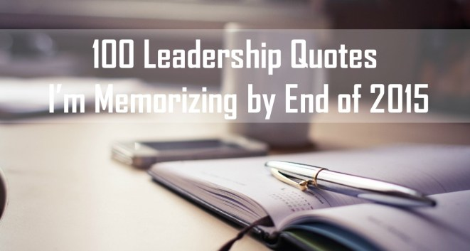100 leadership quotes to memorize