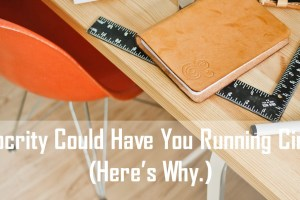 Mediocrity could have you running circles. (Here's why.)