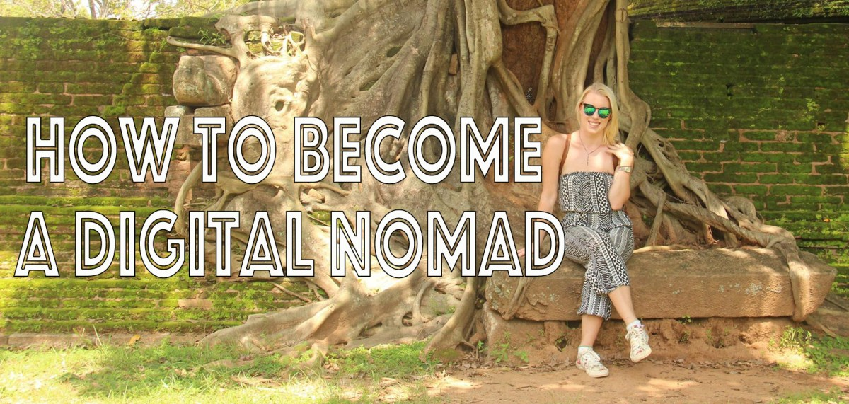 Digital Nomad 101 - How to Become a Digital Nomad