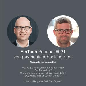 FinTech Podcast #021 – Rebundle the Unbundled