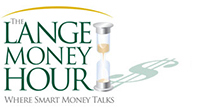 The Lange Money Hour - Where Smart Money Talks