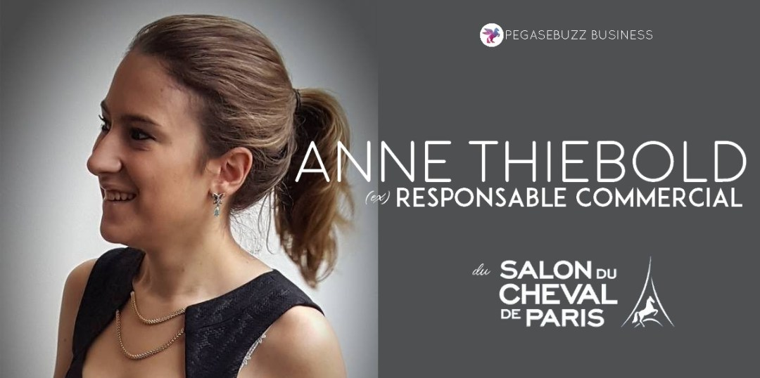 PegaseBuzz Business : Anne Thiebold, ex-Responsable Commercial du Salon du Cheval de Paris