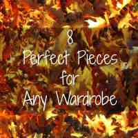 8 Perfect Pieces for Any Wardrobe
