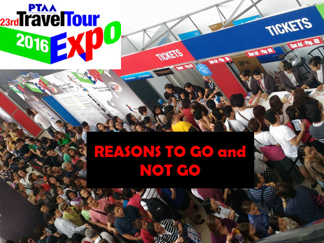 PTTA Travel and Tour Expo Why You Go and Not Go