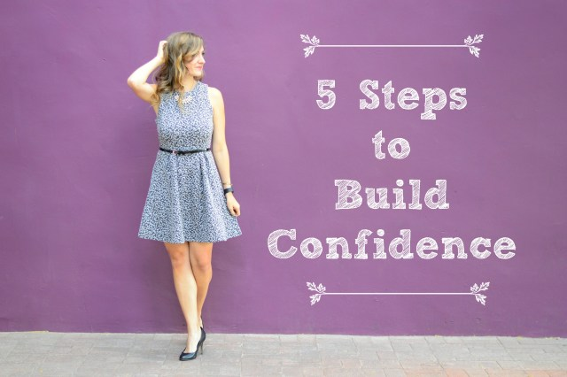 5 Steps to Build Confidence including how to dress the part