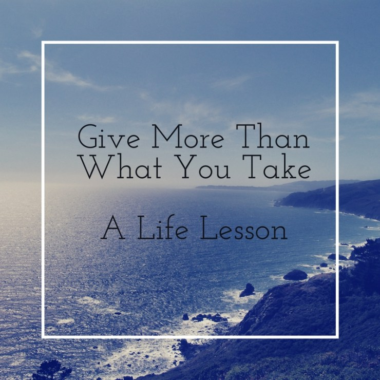 give-more-than-what-you-take-a-life-lesson