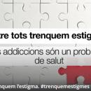 """""""Entre tots trenquem l'estigma"""""""