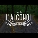 Amb l'Alcohol menys és millor