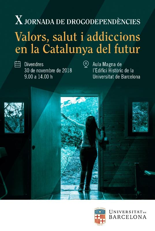 X Jornada de Drogodependències de PH : Valors, salut i addiccions en la Catalunya del futur