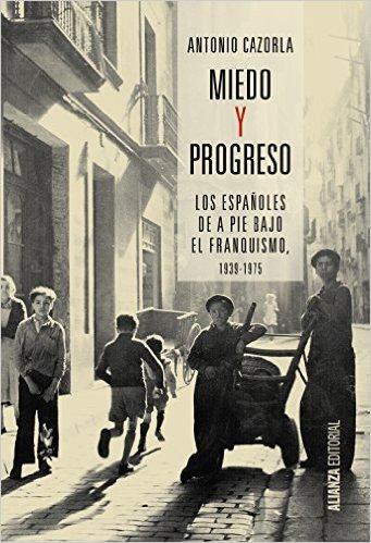 Antonio Cazorla: El franquismo y los españoles de a pie