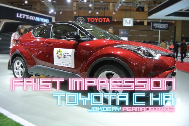 First Impression All New Toyota CH-R