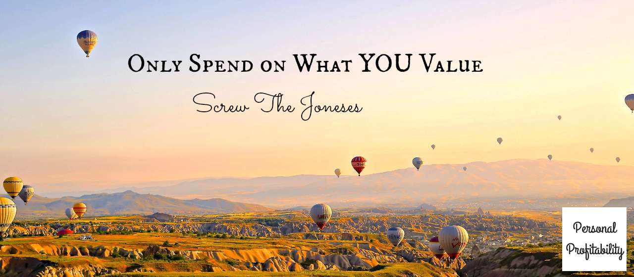 Budgeting Value Screw the Joneses PersonalProfitability.com
