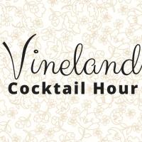 Vineland Cocktail Hour