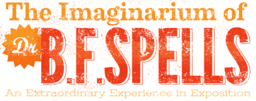 The Imaginarium of Dr. B.F. Spells
