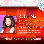 "Toni Gonzaga's ""Kahit Na"" for Himig Handog P-Pop Love Songs (Video Lyrics)"