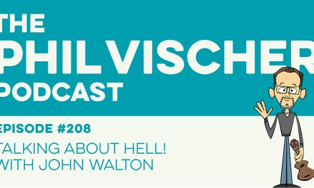 Episode 208: Talking About Hell! With John Walton