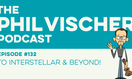 Episode 132: To Interstellar and Beyond!