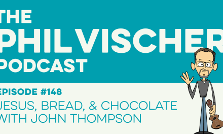 Episode 148: Jesus, Bread, and Chocolate with John Thompson!